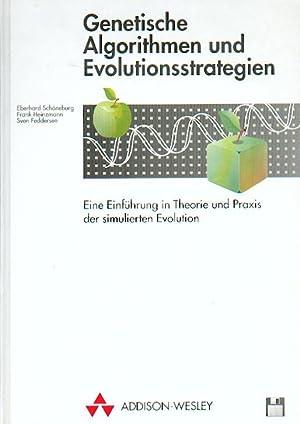 Genetische Algorithmen und Evolutionsstrategien. Eine Einführung in: Schöneburg, Eberhard /