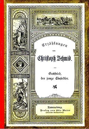 Gottfried der junge Einsiedler: Schmid, Christoph