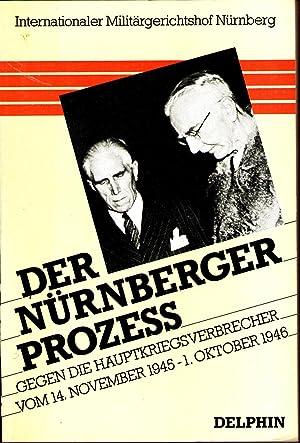 Der Nürnberger Prozeß gegen die Hauptkriegsverbrecher vor: Internationaler Militärgerichtshof Nürnberg