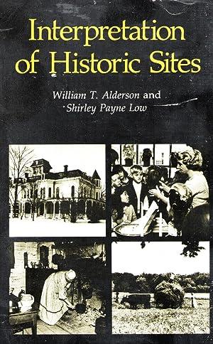 Interpretation of historic Sites: Alderson, William T;