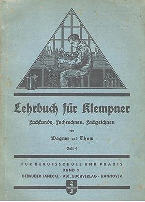 Lehrbuch für Klempner Teil 2: Fachkunde, Fachrechnen,: Arthur Wagner /