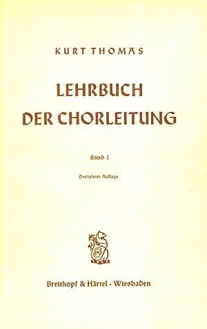Lehrbuch der Chorleitung Band I: Kurt Thomas