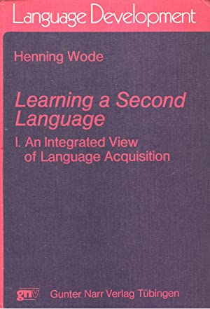 Learning a Second Language. [Vol. 1] I: An Integrated View of Language Acquisition.