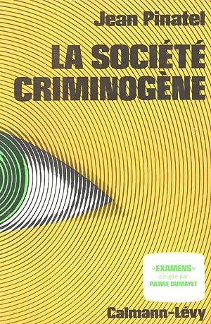 LA SOCIETE CRIMINOGENE: PINATEL JEAN