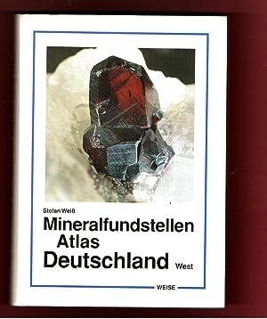 Atlas der Mineralfundstellen in Deutschland-West. Beschreibung von: Weiß, Stefan: