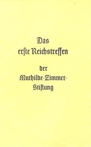 Das erste Reichstreffen der Mathilde-Zimmer-Stiftung: Mathilde-Zimmer-Stiftung