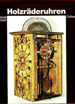 Holzräderuhren. (Holz-Räderuhren / Holzräder-Uhren / Holz-Räder-Uhren).: Schaaf, Berthold