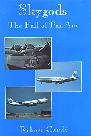 Skygods: The Fall of Pan Am (HARDCOVER as new)
