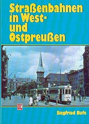 Straßenbahnen in West- und Ostpreußen. NEUWERTIG Strassenbahnen,: Bufe, Siegfried