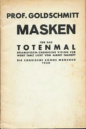 Masken für das Totenmal. Dramatisch-chorische Vision für: Goldschmitt, Prof. (Bruno);