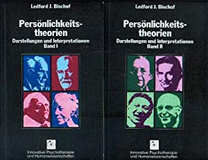 Persönlichkeitstheorien: Darstellungen und Interpretationen. Band I. u.: Bischof, Ledford J.: