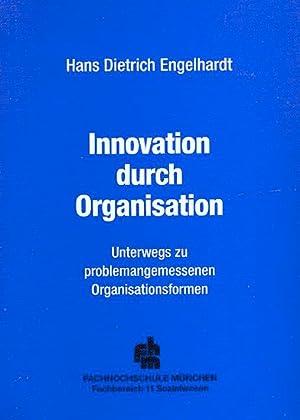 Innovation durch Organisation. Unterwegs zu problemangemessenen Organisationsformen: Engelhardt, Hans Dietrich