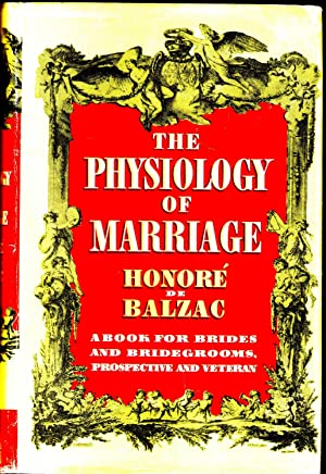 The Physiology of Marriage. A Book for: Balzac, Honore de: