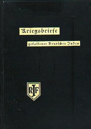 Kriegsbriefe gefallener Deutscher Juden. Mit einer Zeichnung: Reichsbund Jüdischer Frontsoldaten
