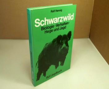 Schwarzwild. Biologie, Verhalten, Hege und Jagd.: Hennig, Rolf.