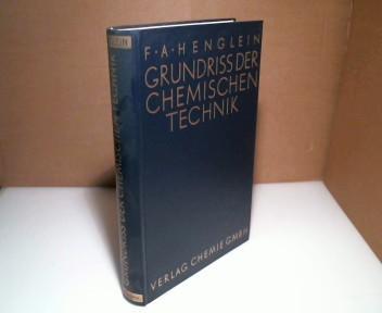 Grundriß der Chemischen Technik.: Henglein, F. A.,.