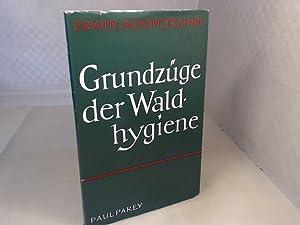 Grundzüge der Waldhygiene.: Schimitschek, Erwin.