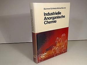 Industrielle Anorganische Chemie.: Büchner, W., Schliebs,