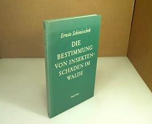 Die Bestimmung von Insektenschäden im Walde.: Schimitschek, Erwin.