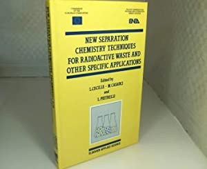 New Seperation Chemistry Techniques for Radioaktive Waste and other Specific Applications.
