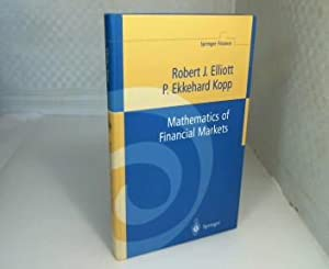 Mathematics of Financial Markets. (= Springer Finance).: Elliott, Robert J.