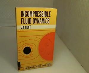 Incompressible Fluid Dynamics.: Hunt.