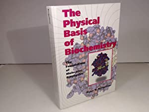 The Physical Basis of Biochemistry. The Foundations: Bergethon, Peter R.