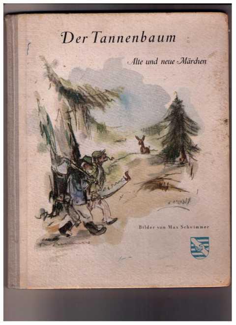 Der Tannenbaum: verschiedene Autoren illustriert