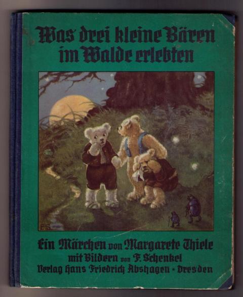 Was drei kleine Bären im Walde erlebten: Thiele,Margarete - Schenkel