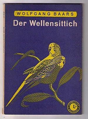 Der Wellensittich - seine Pflege und Zucht: Baars , Wolfgang