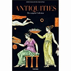 Antiquites d'Hancarvile The complete Collection of Antiquities form the Cabinet of Sir William Ha...