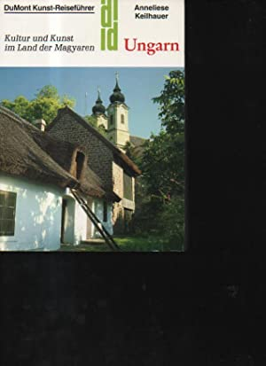 Keilhauer Ungarn Kultur und Kunst im Land