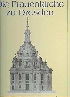 Sponsel Die Frauenkirche zu Dresden. Geschichte ihrer Entstehung, Reprint der Ausgabe von 1893, ...