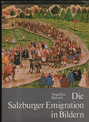 Marsch die Salzburger Emigration in Bildern. Mit