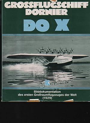 Grossflugschiff Dornier DO X Eine Bilddokumentation über