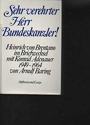 Sehr verehrter Herr Bundeskanzler! Heinrich von Brentano