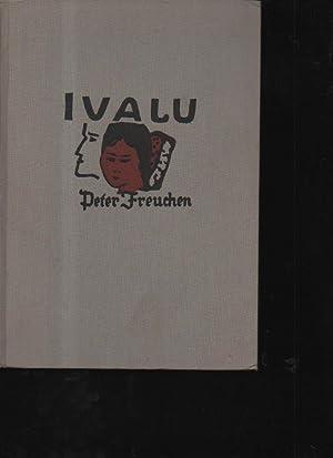 Freuchen IVALU, (Grönland), Büchergilde 1931, 218 Seiten,