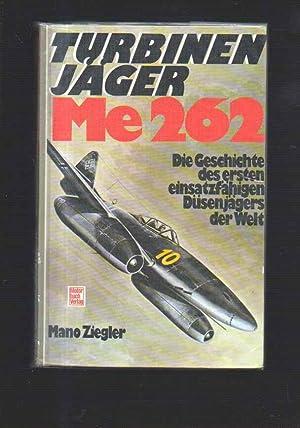 Ziegler Turbinenjäger Me 262. Die Geschichte des