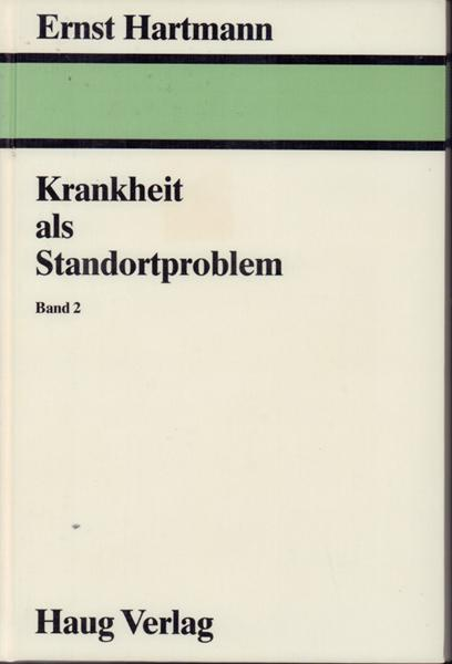 Krankheit als Standortproblem - Band 2: Hartmann, Ernst