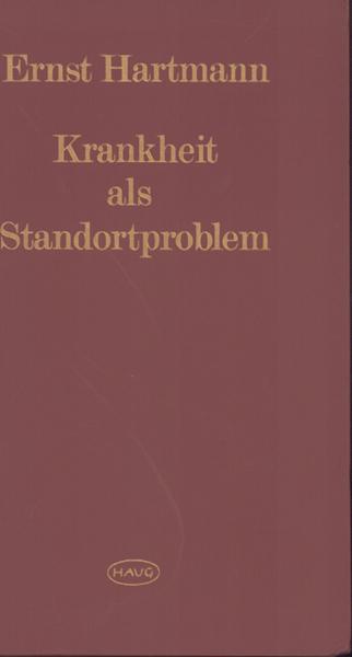 Krankheit als Standortproblem: Hartmann, Ernst