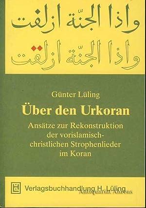 Über den Urkoran - Ansätze zur Rekonstruktion: Lüling, Günter