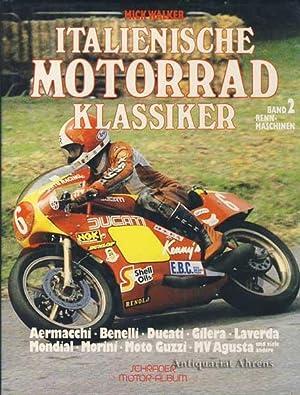 Italienische Motorradklassiker Band 2 Rennmaschinen (Motorrad Klassiker: Walker, Mick