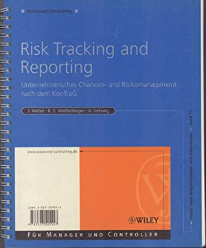Risk tracking and reporting - unternehmerisches Chancen- und Risikomanagement nach dem KonTraG ; ...