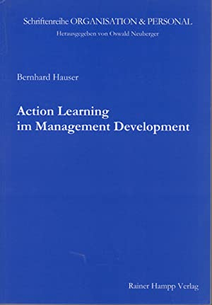 Action learning im Management development - eine vergleichende Analyse von Action-Learning-Progra...