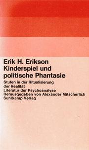 Kinderspiel und politische Phantasie. Stufen in der Ritualisierung der Realität: Erik H. ...