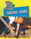 Gross Jobs (Way Out Work): Diane Lindsey Reeves