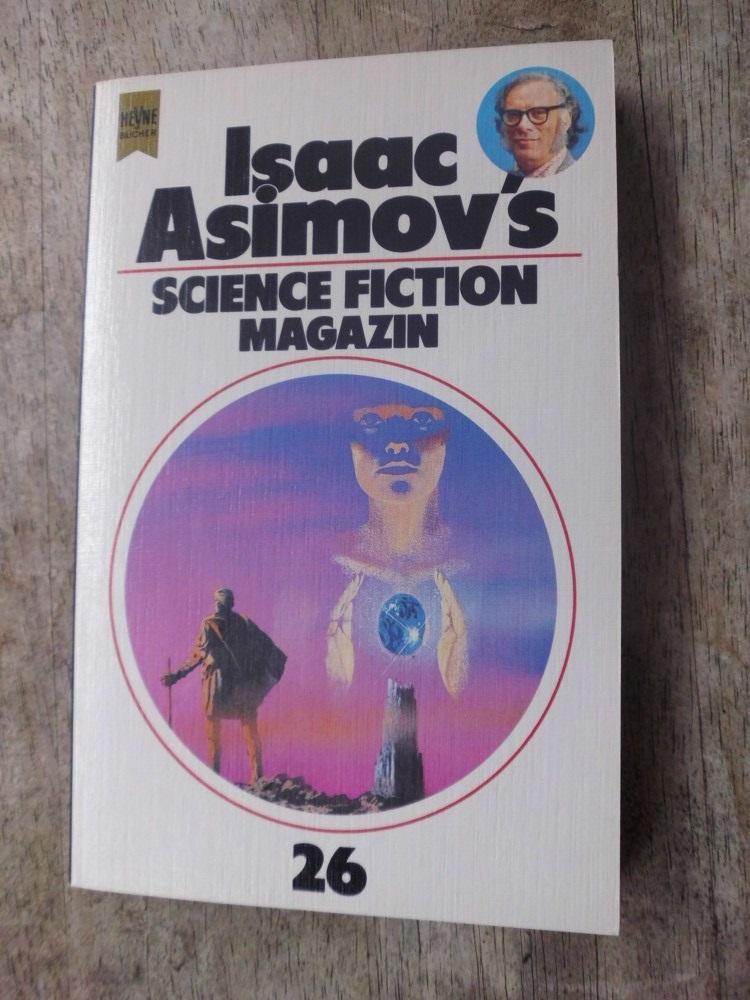 Isaac Asimovs Science Fiction Magazin, 26. Folge / Ausgewählt und herausgegeben von Friedel Warren - Wahren, Friedel (Hrsg.)