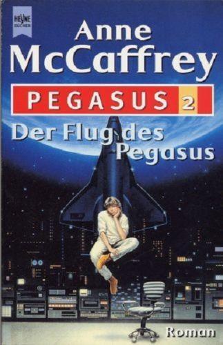 Der Flug des Pegasus ; Science Fiction-Roman / Aus dem Amerikanischen übersetzt von Ulrike Ziegra [Pegasus-Zyklus; 2] - McCaffrey, Anne