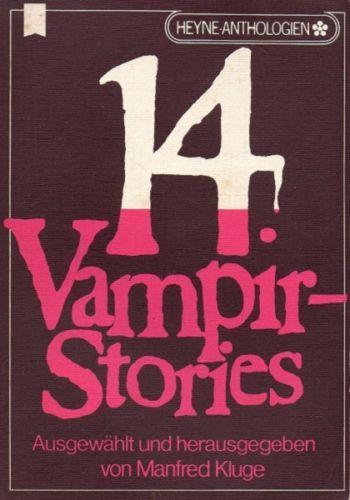 14 Vampir-Stories : Klassische und moderne Geschichten von Blut- und Menschensaugern / Ausgewählt und herausgegeben von Manfred Kluge - Kluge, Manfred (Hrsg.)