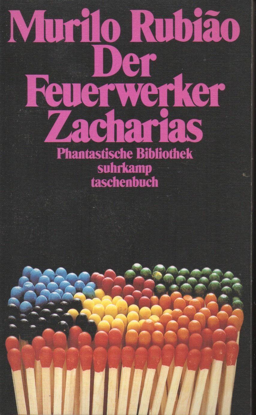 Der Feuerwerker Zacharias ; Erzählungen / Aus dem brasilianischen Portugiesisch und mit einem Nachwort von Ray-Güde Mertin - Rubiâo, Murilo